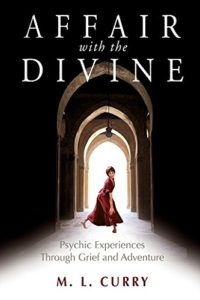 Affair with the Divine: Psychic Experiences Through Grief and Adventure Review