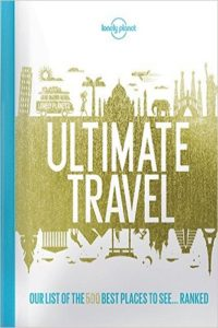 Lonely Planet's Ultimate Travel: Our List of the 500 Best Places to See… Ranked Review