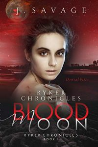 Ryker Chronicles: Blood Moon – The Best Book for Your Bedtime Reading