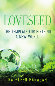 Loveseed: The Template For Birthing a New World