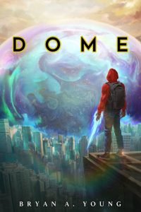 DOME by Bryan Young – The Best Science Fiction Book to Read