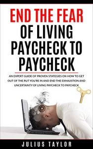 END THE FEAR of Living Paycheck To Paycheck Review