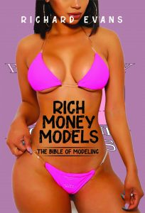 Rich Money Models by Richard Evans – The Ultimate Guide to Becoming a Successful Model