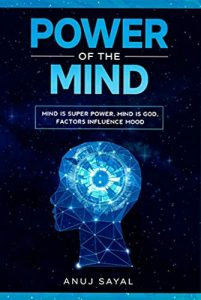Power of the Mind: Positive Attitude, Factors influence mood, Mind is God