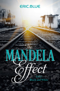 Black and White (Vol.1 of The Mandela Effect Trilogy) Free Book