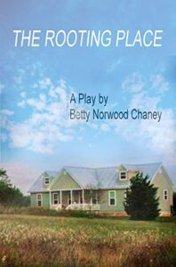 The Rooting Place by Betty Norwood Chaney