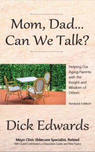 Mom, Dad…Can We Talk? Helping our Aging Parents with the Insight and Wisdom of Others