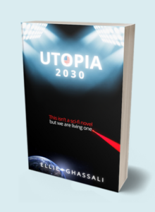 Utopia 2030 by Ellie Ghassali – The Best Book You Should Read Right Now